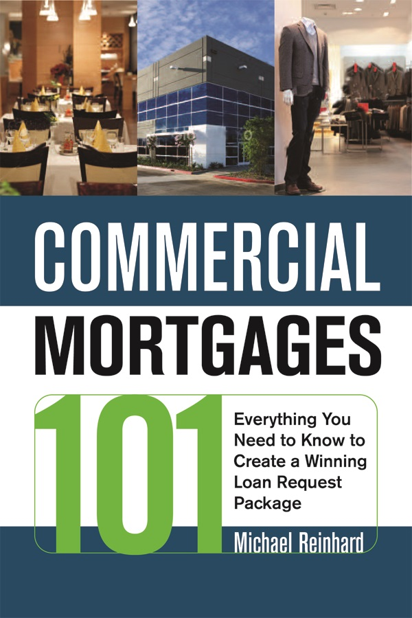Commercial Mortgages 101 - a book for real estate investors and mortgage brokers